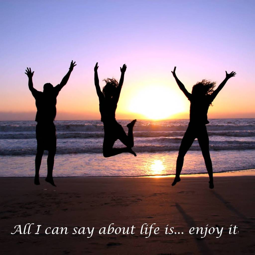 enjoy your life images - photo #26