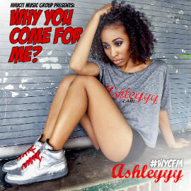 AshleYYY - Why You Com For Me1